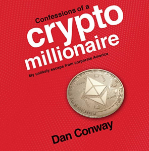 Confessions Of A Crypto Millionaire